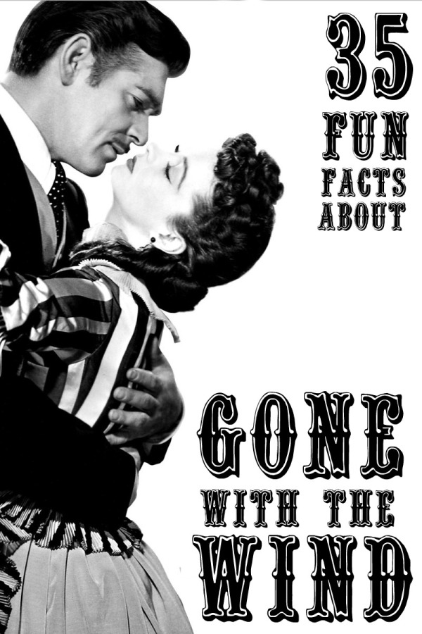 35 Fun Facts About Gone With The Wind The Hob Bee Hive