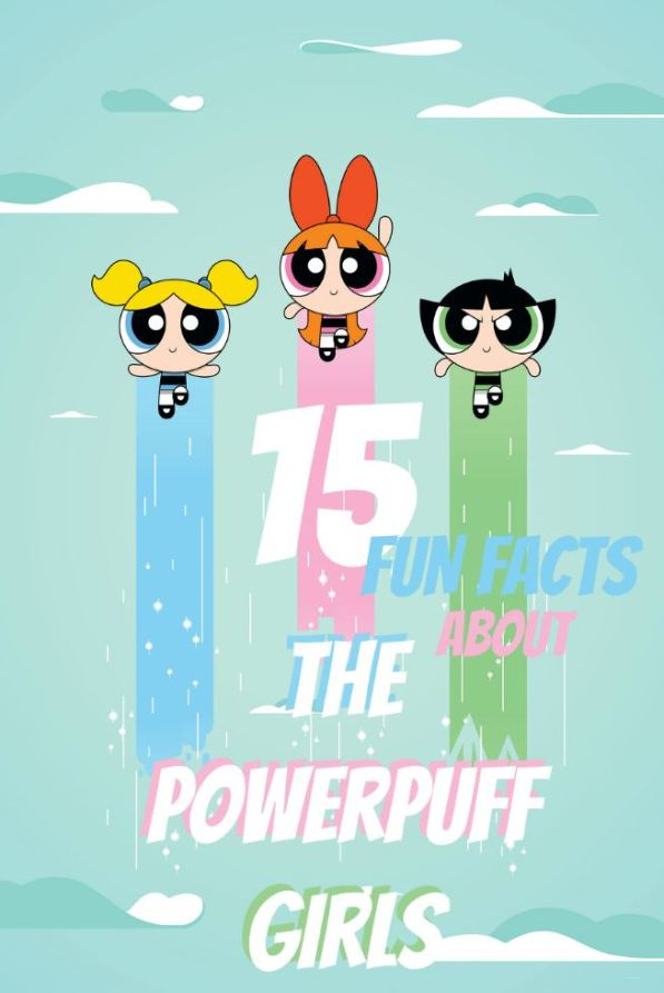 the-powerpuff-girls-fun-facts